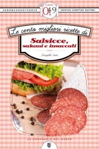 Le cento migliori ricette di salsicce, salumi e insaccati di Graziella Costa Copertina del libro