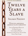 Twelve Years A Slave Plus Five American Slave Narratives Including Life Of Frederick Douglass Uncle Toms Cabin Life Of Josiah Henson Incidents In The Life Of A Slave Girl Up From Slavery