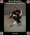 Shoot Wrestling Grappling Holds Volume 2
