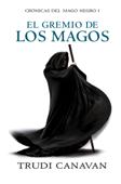 El gremio de los magos (Crónicas del Mago Negro 1) Book Cover