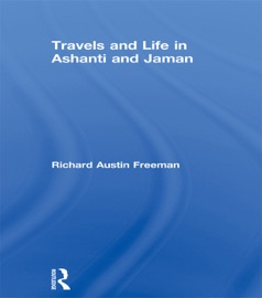 Travels And Life In Ashanti And Jaman