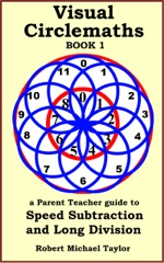 Visual Circlemaths Book 1 a Parent Teacher Guide to Speed Subtraction and Long Division