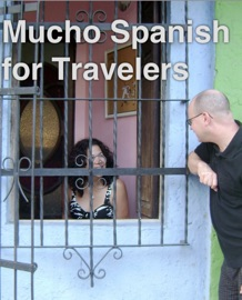 Learn Mucho Spanish For Travelers