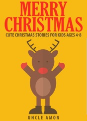 Merry Christmas: Cute Christmas Stories for Kids Ages 4-8