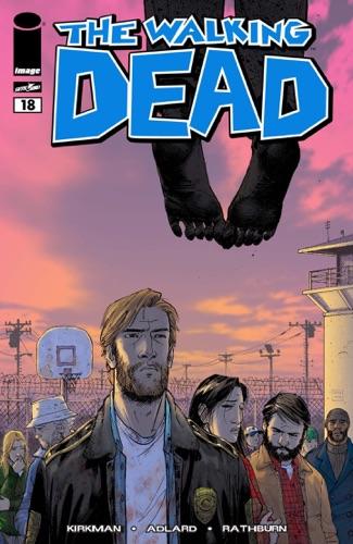 Robert Kirkman, Charlie Adlard, Tony Moore & Cliff Rathburn - The Walking Dead #18