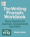 The Writing Prompts Workbook Grades 11-12