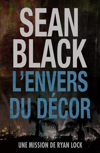 Sean Black - L'envers du décor: Une mission de Ryan Lock