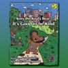 Kory The Koala Bear: It's Good To Be Kind