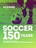 Soccer 150 Years