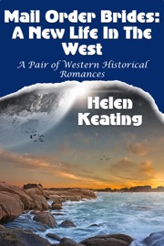 Mail Order Brides A New Life In The West A Pair Of Western Historical Romances