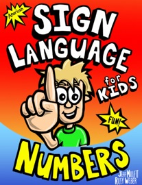 DOWNLOAD OF SIGN LANGUAGE FOR KIDS - NUMBERS PDF EBOOK