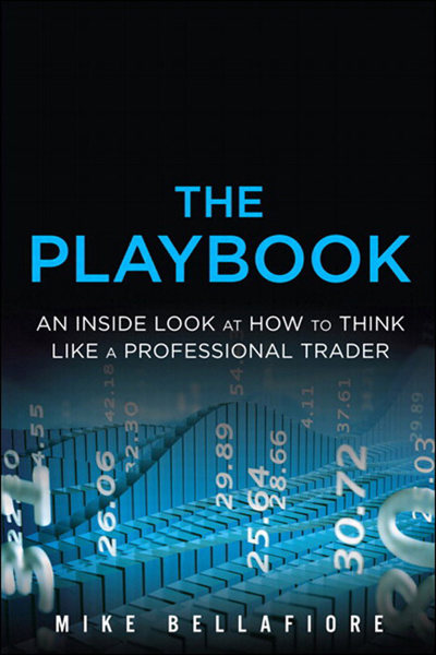 The Playbook: An Inside Look at How to Think Like a Professional Trader