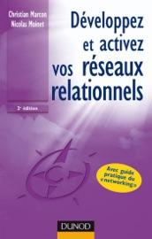 DéVELOPPEZ ET ACTIVEZ VOS RéSEAUX RELATIONNELS - 2èME éDITION