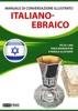 Manuale di conversazione illustrato Italiano-Ebraico