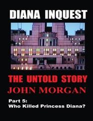 Diana Inquest: Who Killed Princess Diana?
