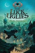 The Luck Uglies #1