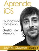Aprende iOS. Foundation Framework y Gestión de Memoria