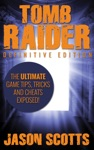 Tomb Raider Definitive Edition The Ultimate Game Tips Tricks And Cheats Exposed