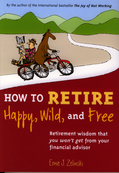Download How to Retire Happy, Wild, and Free PDF Full