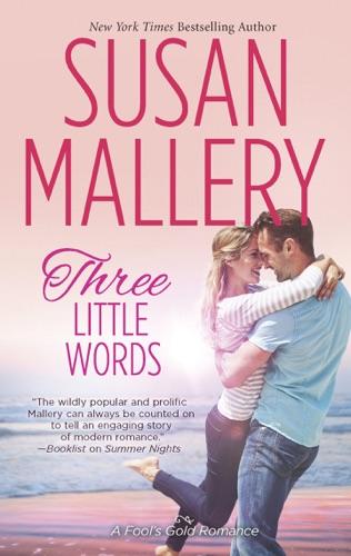 Susan Mallery - Three Little Words