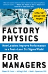Factory Physics For Managers How Leaders Improve Performance In A Post-Lean Six Sigma World