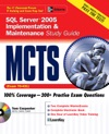 MCTS SQL Server 2005 Implementation  Maintenance Study Guide Exam 70-431