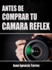 Juan Ignacio Torres - Antes de Comprar Tu Cámara Réflex ilustración