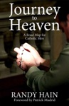 Journey To Heaven A Road Map For Catholic Men