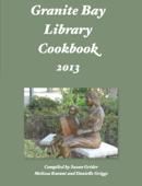 Granite Bay Library Cookbook 2013