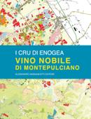 Vino Nobile: crus and cellars