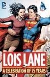 Lois Lane A Celebration Of 75 Years