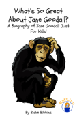 What's So Great About Jane Goodall?