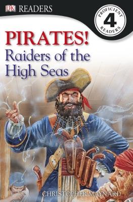 DK Readers L4: Pirates: Raiders of the High Seas (Enhanced Edition)