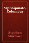 My Shipmate-Columbus