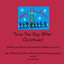 Twas The Day After Christmas Written And Illustrated With The Toddler In Mind :)