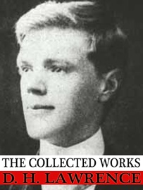 THE COLLECTED WORKS OF D. H. LAWRENCE