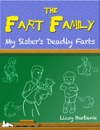 Fart Family My Sisters Deadly Farts