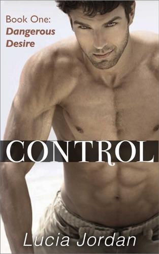 Lucia Jordan - Control: Dangerous Desire