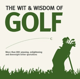THE WIT AND WISDOM OF GOLF