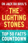 The Lighting Stones Top 50 Facts Countdown