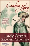 Lady Anns Excellent Adventure A Regency Short Story