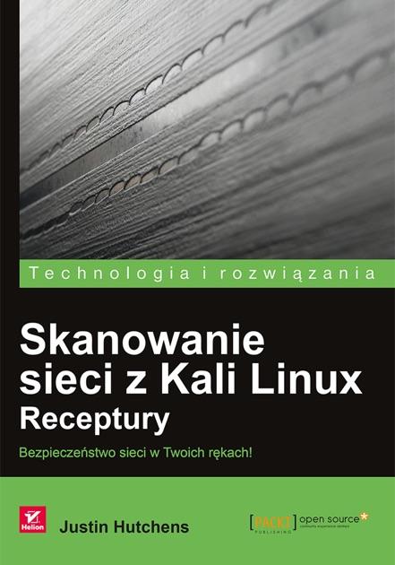 Skanowanie Sieci Z Kali Linux Receptury By Justin Hutchens On Apple