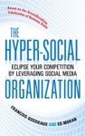 The Hyper-Social Organization Eclipse Your Competition By Leveraging Social Media