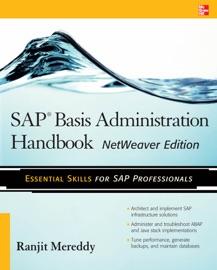 SAP Basis Administration Handbook, NetWeaver Edition - Ranjit Mereddy