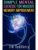 Simple Mental Exercise For Massive Memory Improvement