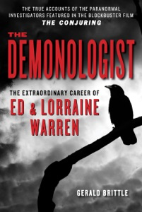 The Demonologist:The Extraordinary Career of Ed and Lorraine Warren Book Cover