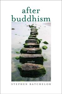 After Buddhism da Stephen Batchelor