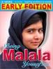 Being Malala Yousafzai (Early Edition)