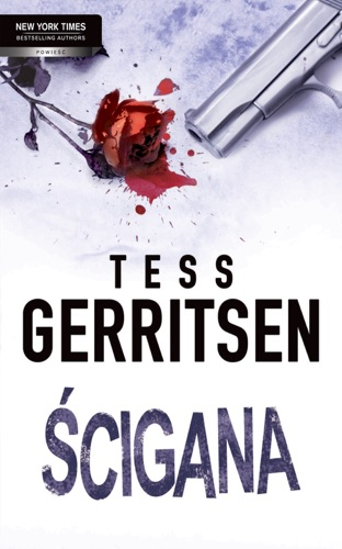 Tess Gerritsen - Ścigana