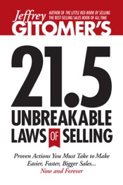 Download Jeffrey Gitomer's 21.5 Unbreakable Laws of Selling